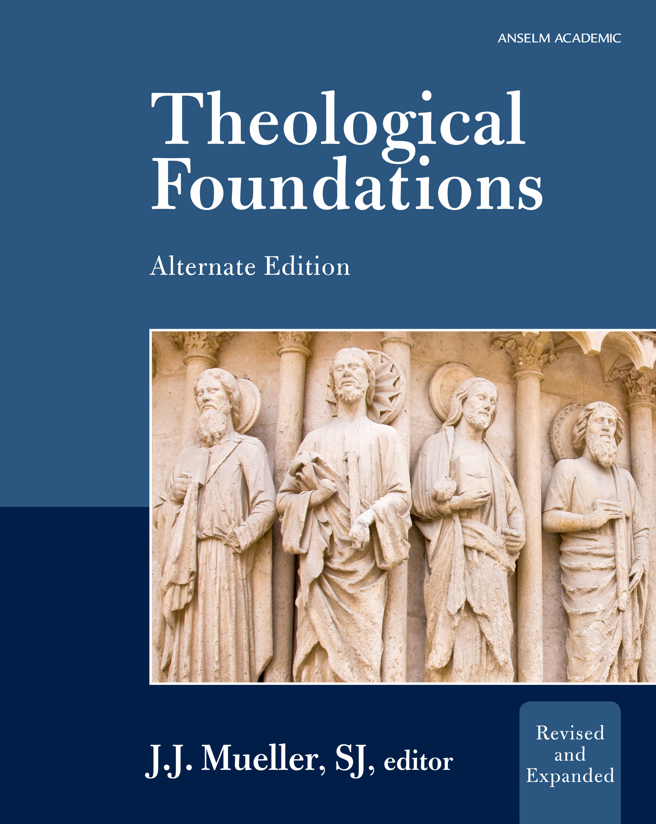 Theological Foundations: Concepts and Methods for Understanding Christian Faith - Revised Alternate