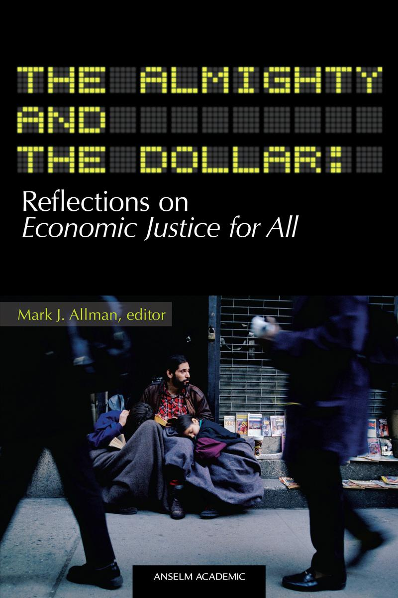 The Almighty and the Dollar: Reflections on Economic Justice for All
