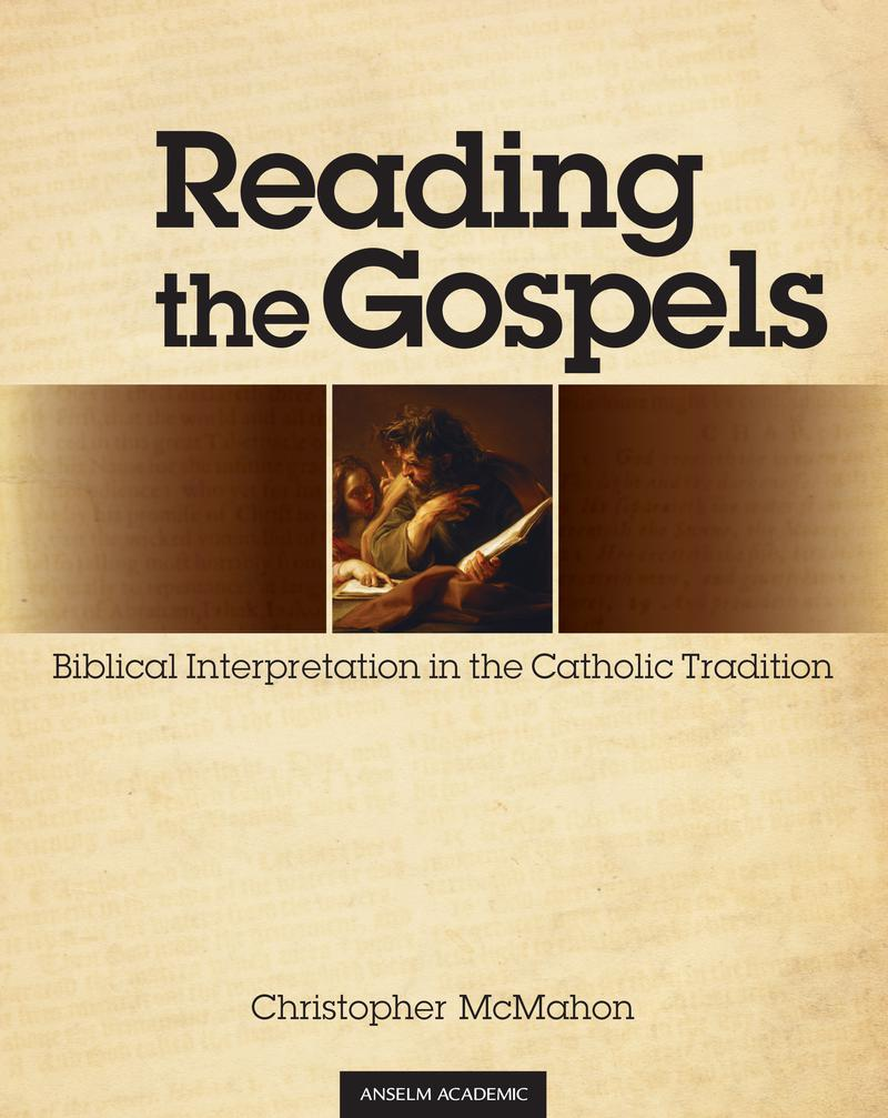 Reading the Gospels: Biblical Interpretation in the Catholic Tradition