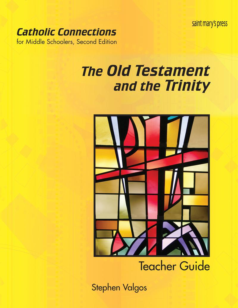 The Old Testament and the Trinity: Catholic Connections Teacher Guide ‒ Second Edition