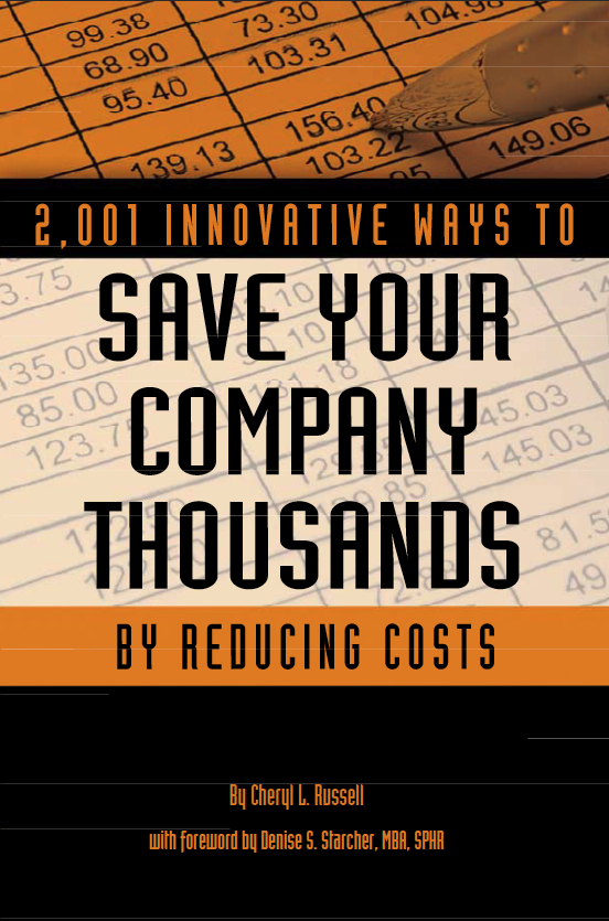 2,001 Innovative Ways to Save Your Company Thousands by Reducing Costs A Complete Guid to Creative Cost Cutting and Boosting Profits