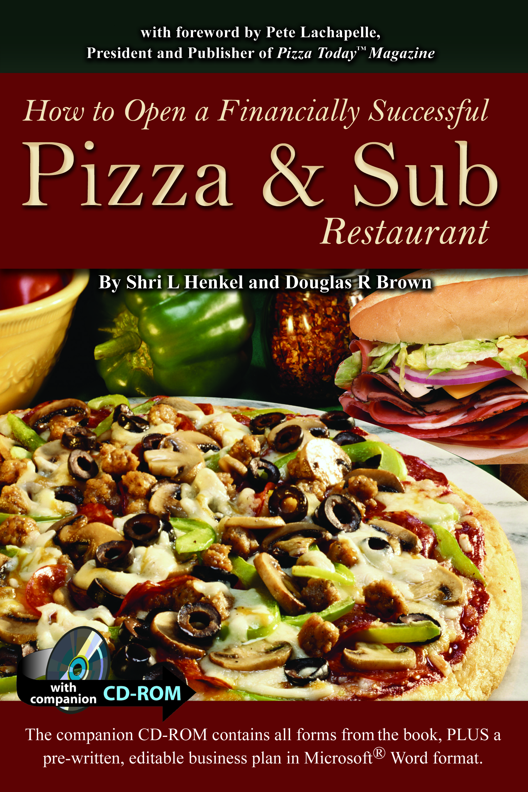 How to Open a Financially Successful Pizza & Sub Restaurant With Companion CD-ROM