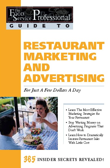 The Food Service Professionals Guide To: Restaurant Marketing & Advertising for Just a Few Dollars a Day