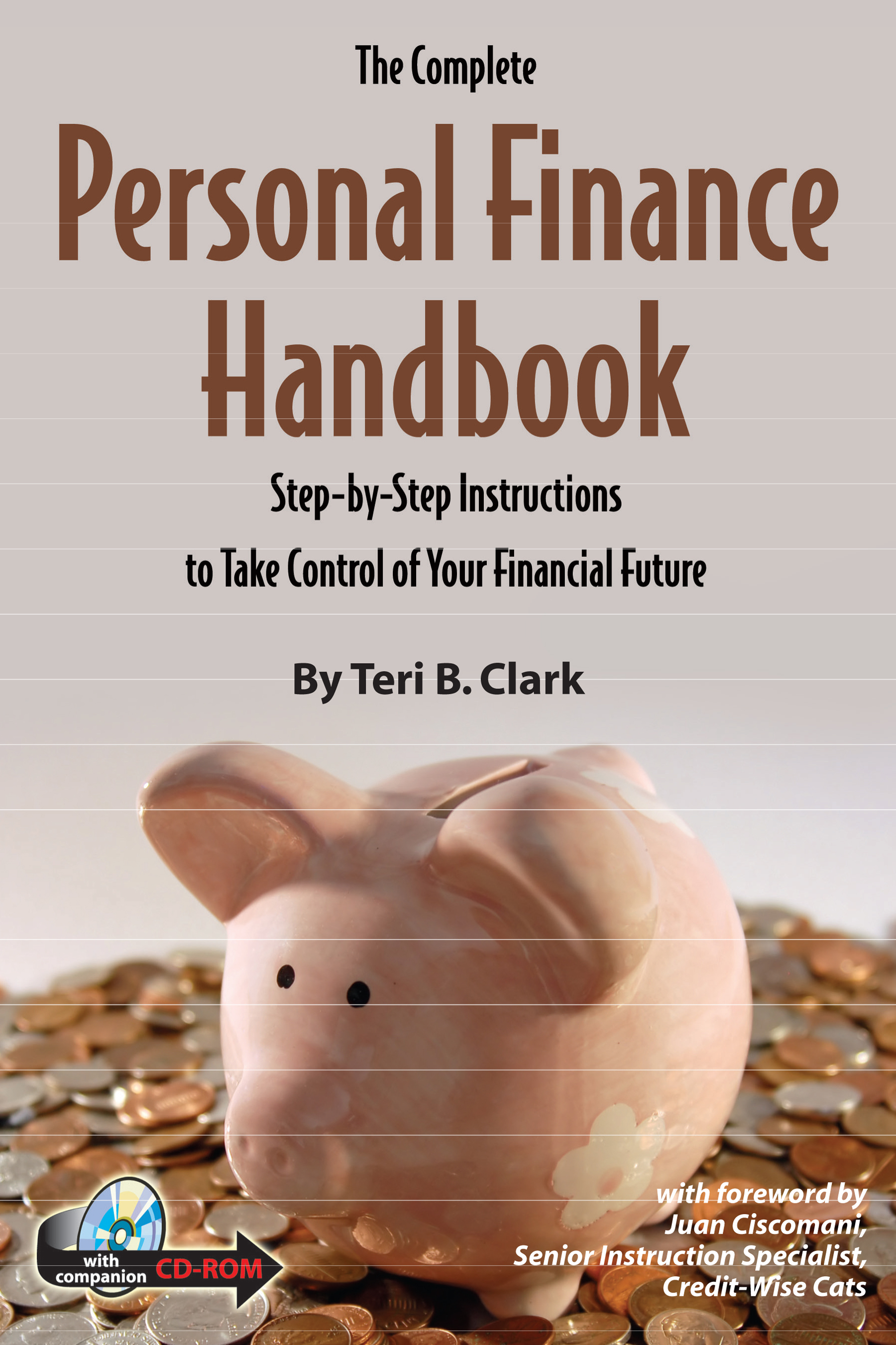 The Complete Personal Finance Handbook: Step-by-Step Instructions to Take Control of Your Financial Future   With Companion CD-ROM
