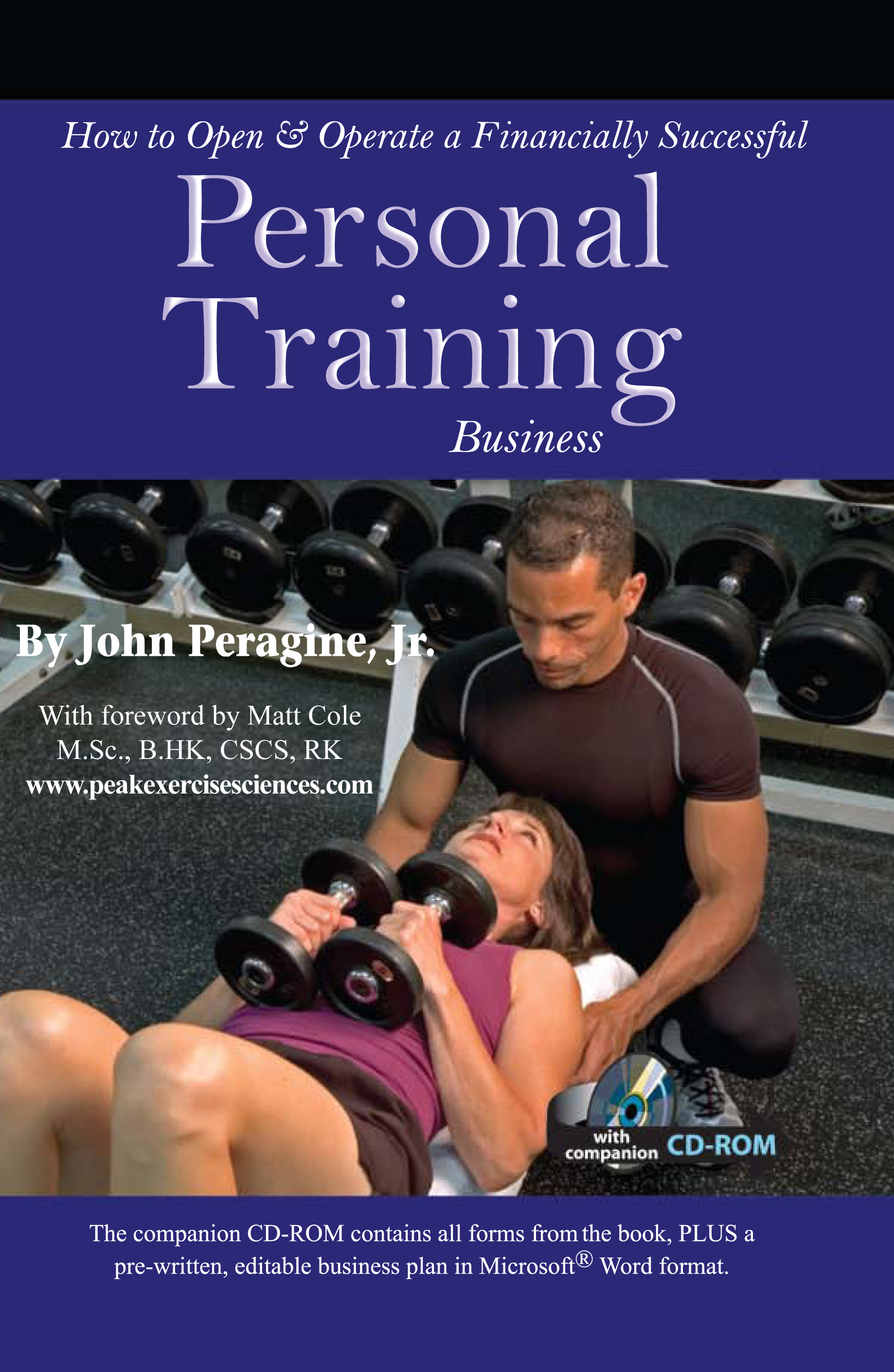 How to Open & Operate a Financially Successful Personal Training Business With Companion CD-ROM