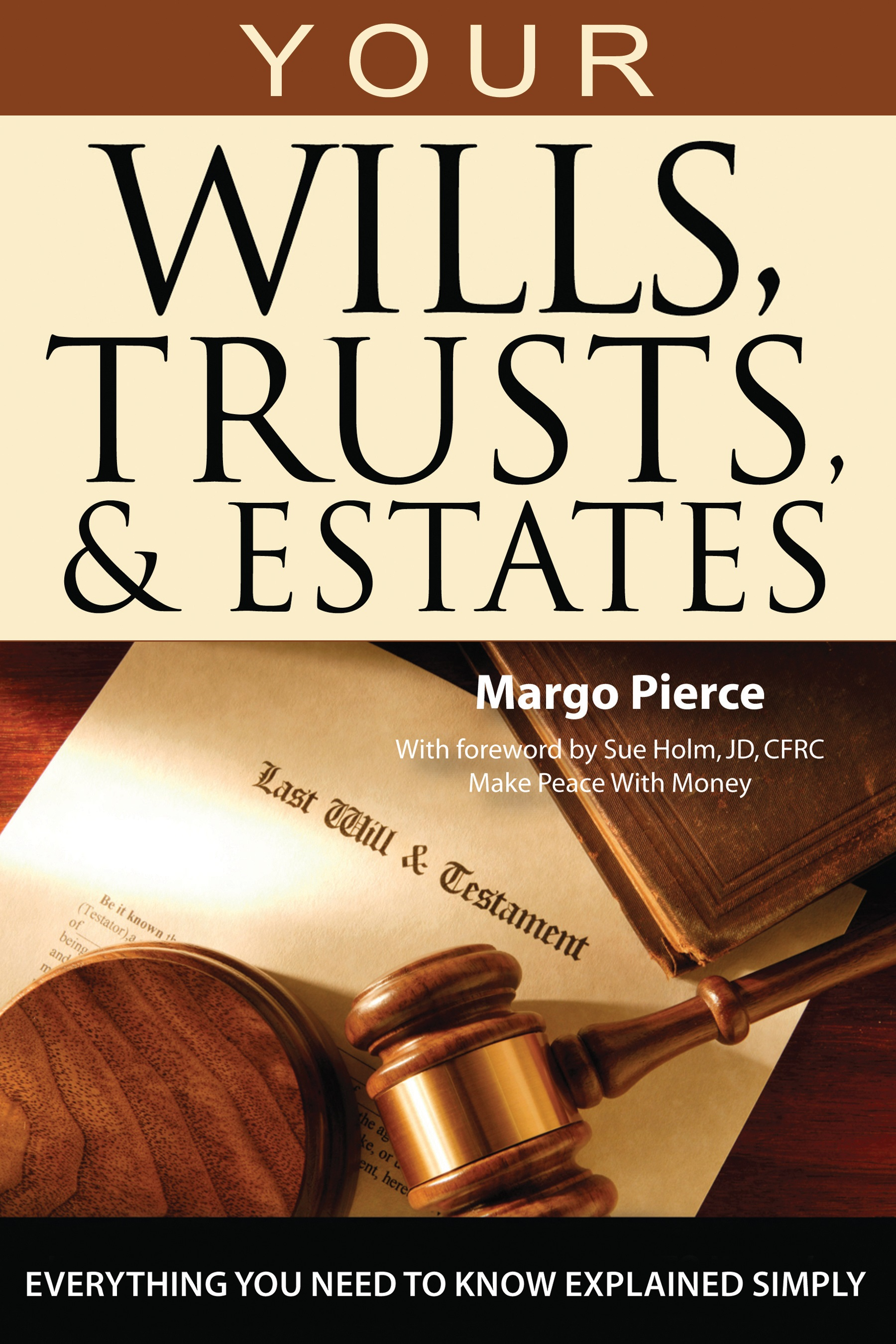 Your Wills, Trusts, & Estates Explained Simply Important Information You Need to Know