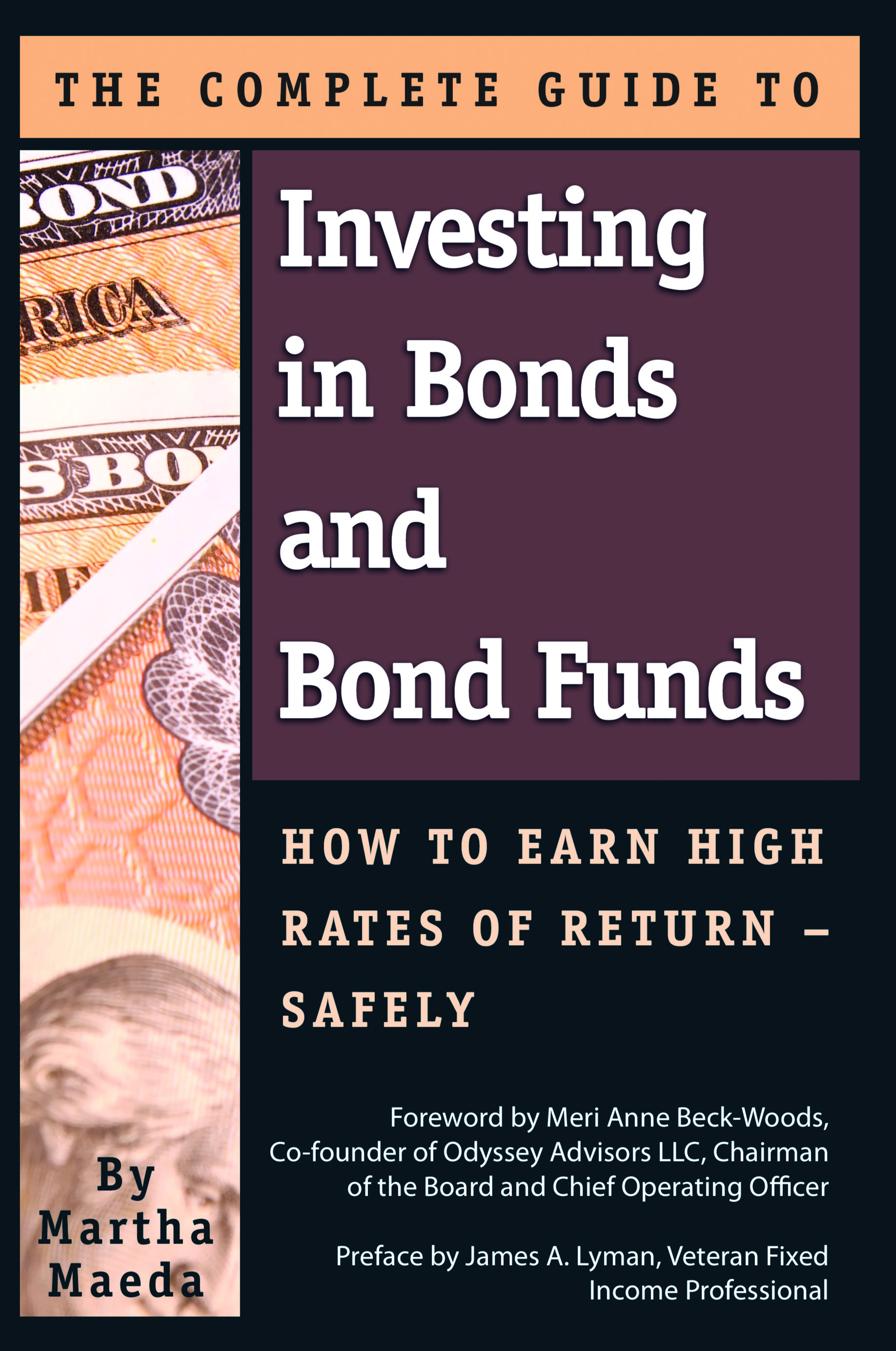 The Complete Guide to Investing in Bonds and Bond Funds  How to Earn High Rates of Return Safely