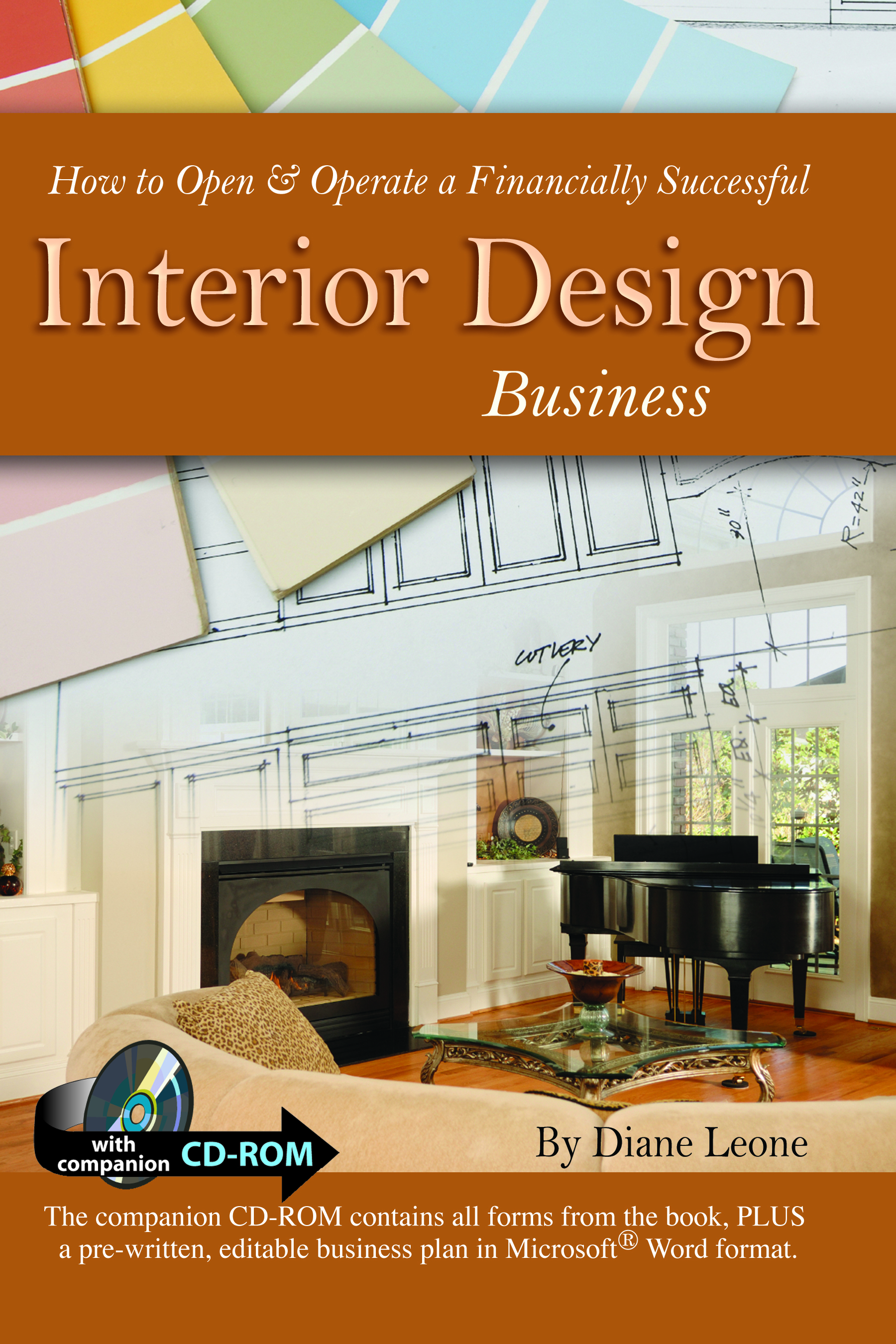 How to Open & Operate a Financially Successful Interior Design Business with Companion CD-ROM