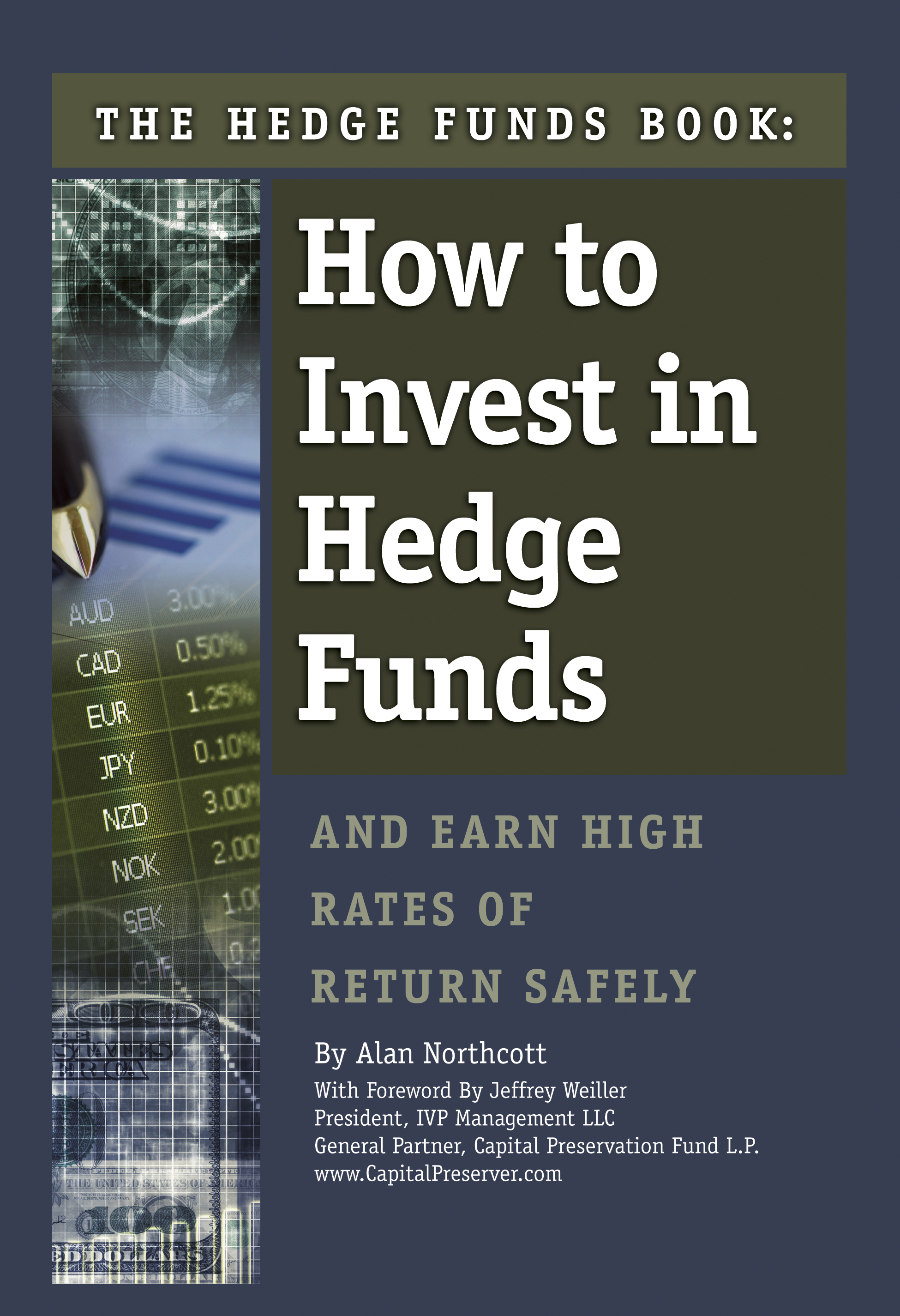 The Hedge Funds Book  How to Invest in Hedge Funds & Earn High Rates of Return Safely
