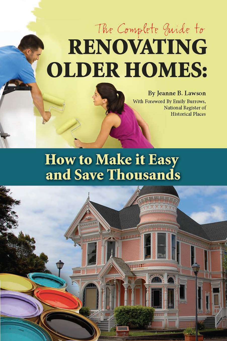 The Complete Guide to Renovating Older Homes  How to Make it Easy and Save Thousands