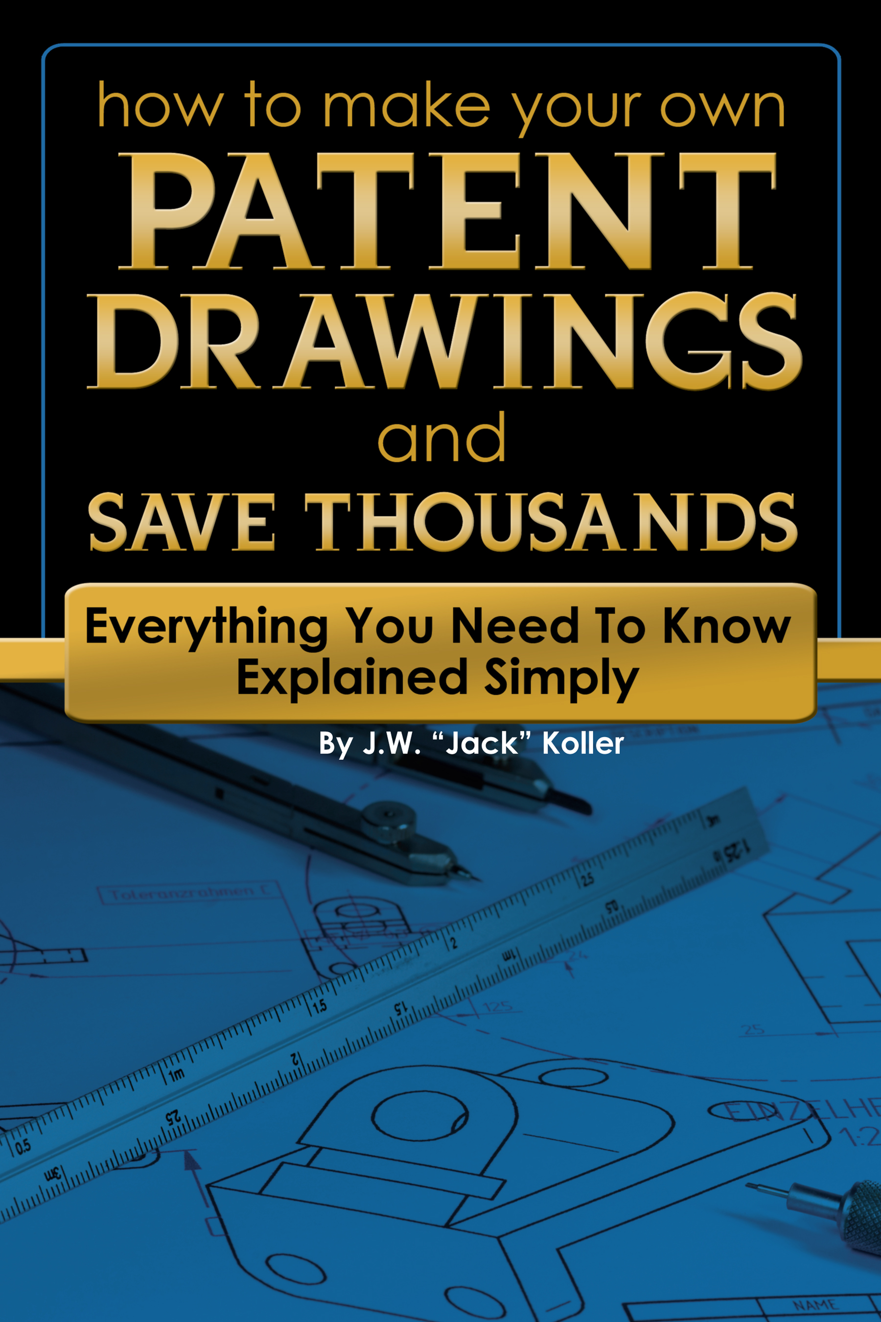 How to Make Your Own Patent Drawings and Save Thousands Everything You Need to Know Explained Simply