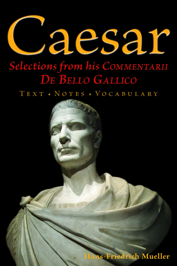 Caesar: Selections from His Comentarii De Bello Gallico eBook