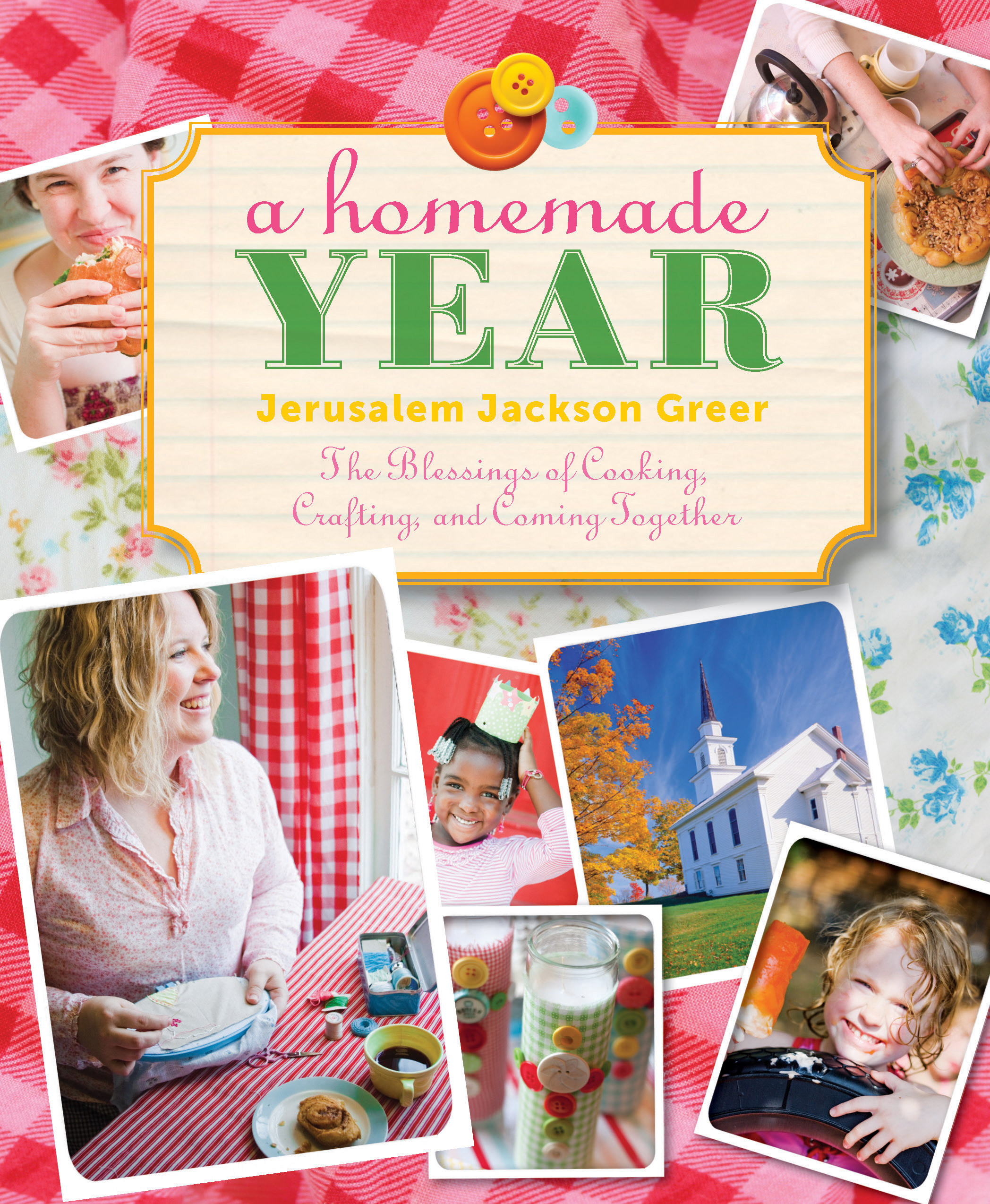 A Homemade Year: The Blessing of Cooking, Crafting, and Coming Together