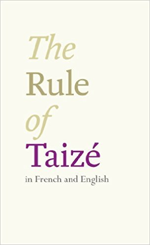 The Rule of Taize: Bilingual Edition