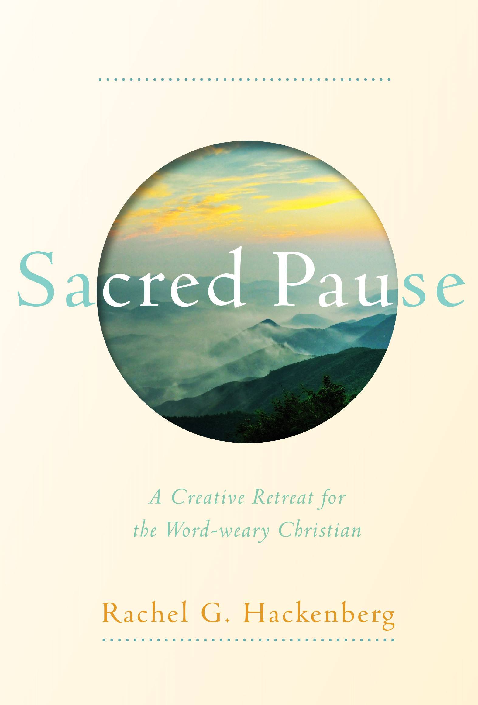 Sacred Pause: A Creative Retreat for the Word-weary Christian