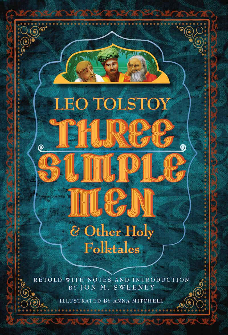 Three Simple Men: And Other Holy Folktales