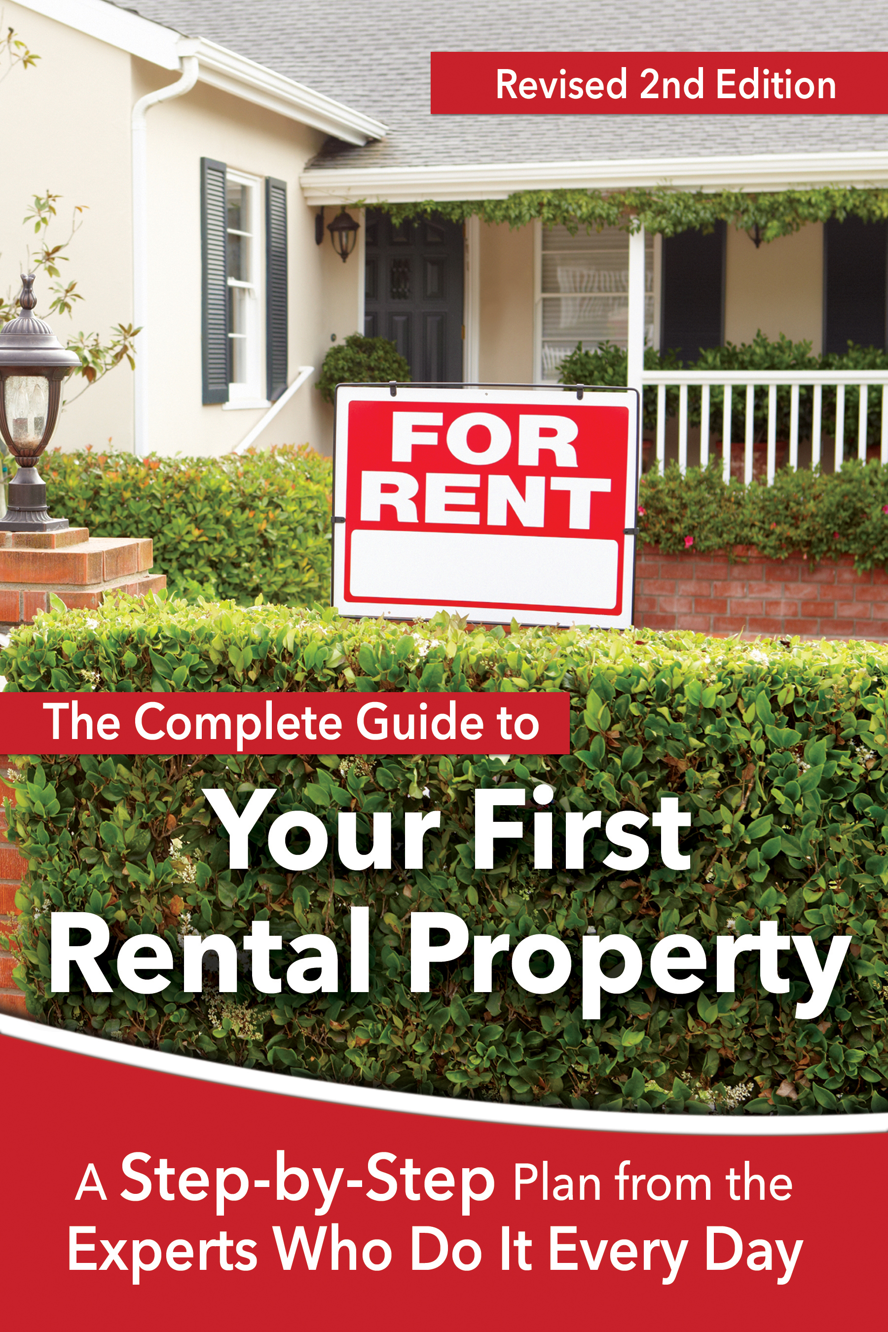 The Complete Guide to Your First Rental Property A Step-by-Step Plan from the Experts Who Do It Every Day Revised 2nd Edition