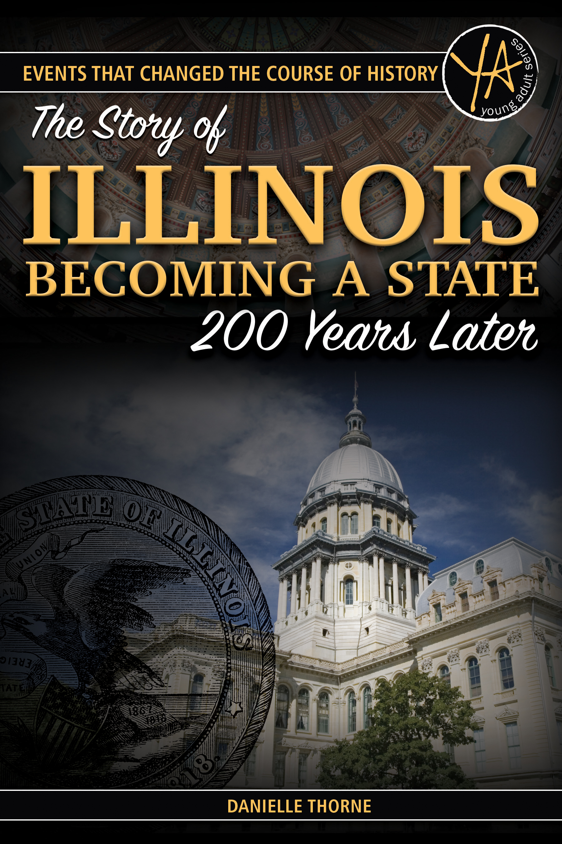 Events That Changed the Course of History The Story of Illinois Becoming a State 200 Years Later