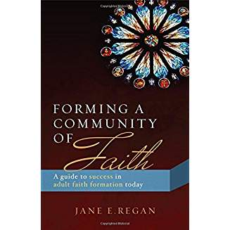 Forming a Community of Faith: A Guide to Success in Adult Faith Formation Today ebook