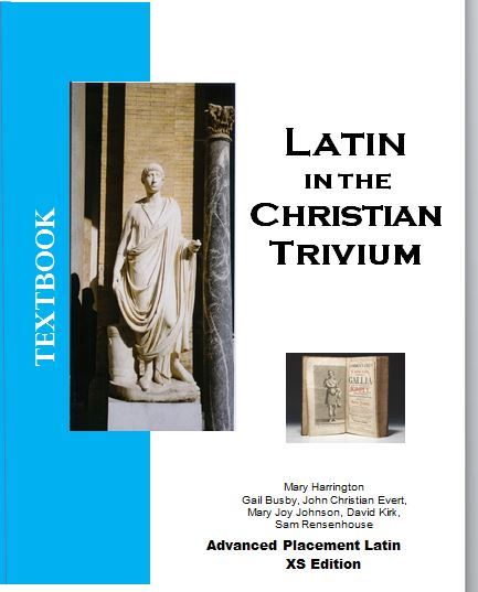 Latin in the Christian Trivium Volume V: AP