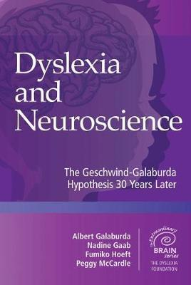 Dyslexia and Neuroscience: The Geschwind-Galaburda Hypothesis 30 Years Later