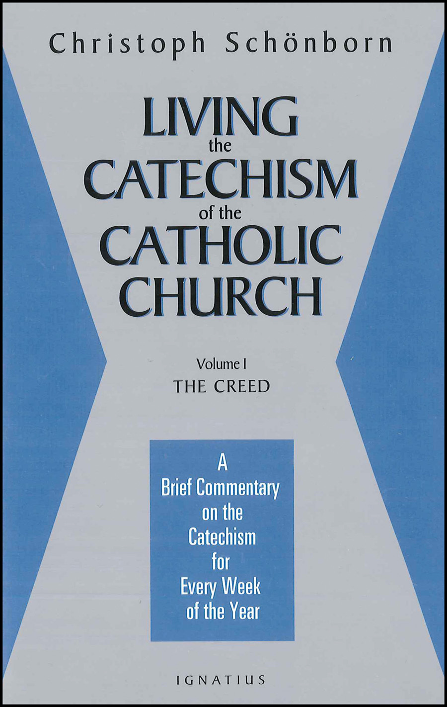 Living the Catechism of the Catholic Church Vol 1