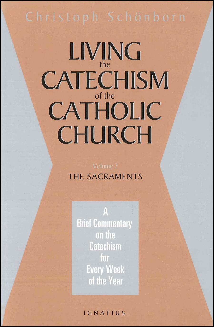 Living the Catechism of the Catholic Church Vol 2