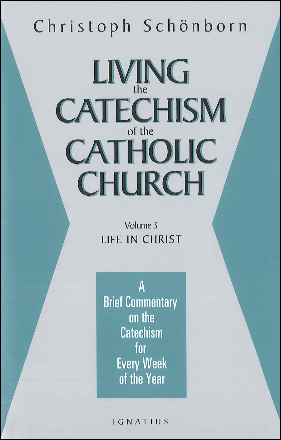 Living the Catechism of the Catholic Church Vol 3