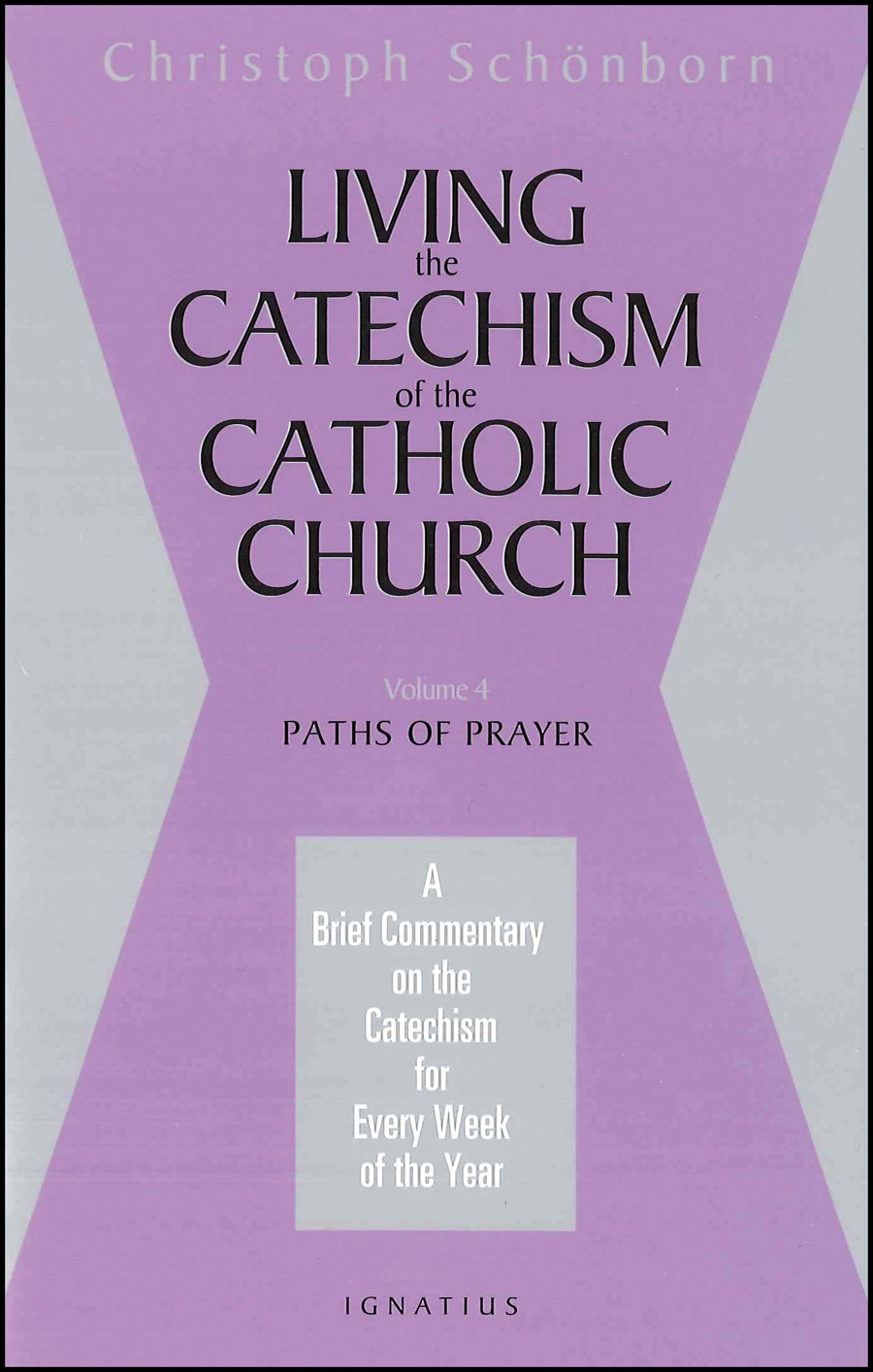 Living the Catechism of the Catholic Church Vol 4