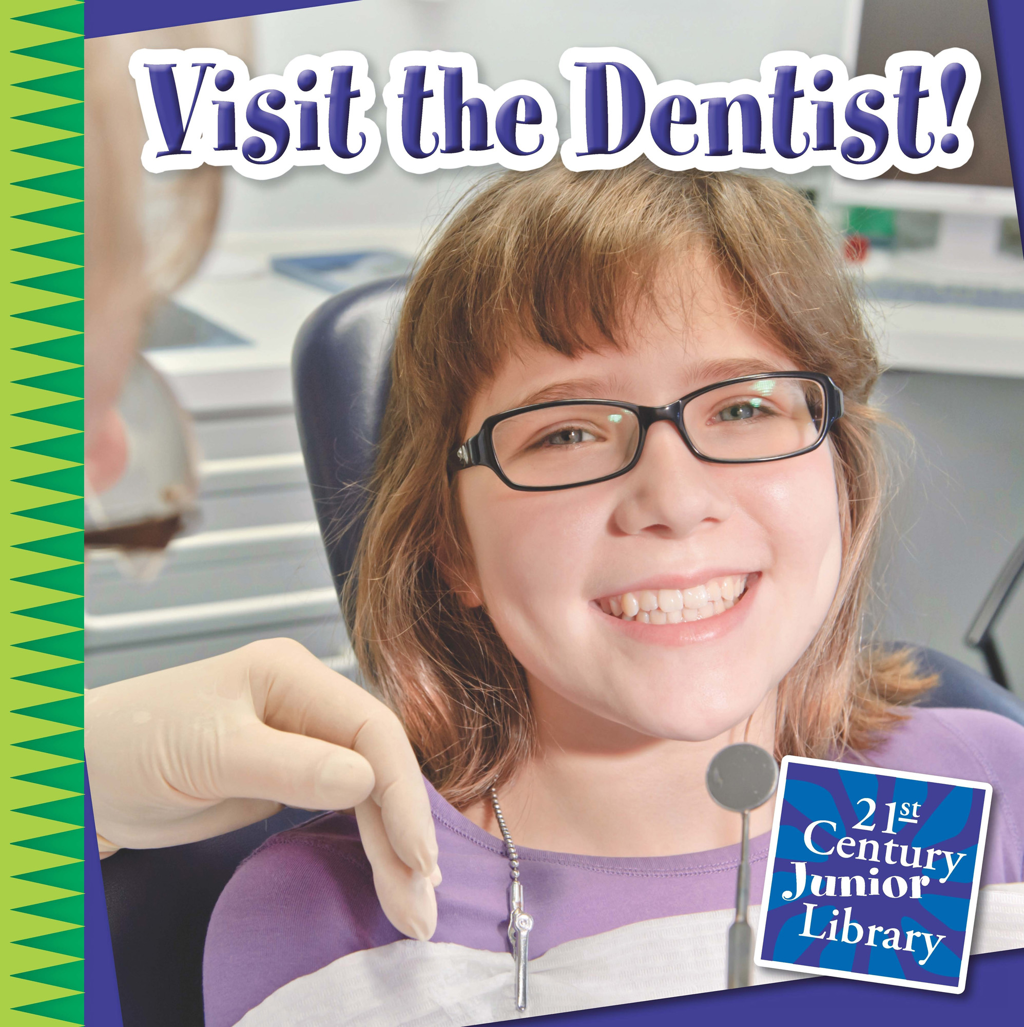 Visit the Dentist!