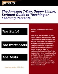 The Amazing 7-Day, Super-Simple, Scripted Guide to Teaching or Learning Percents