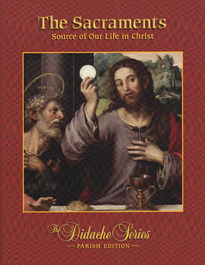 Sacraments: Source of Our Life in Christ
