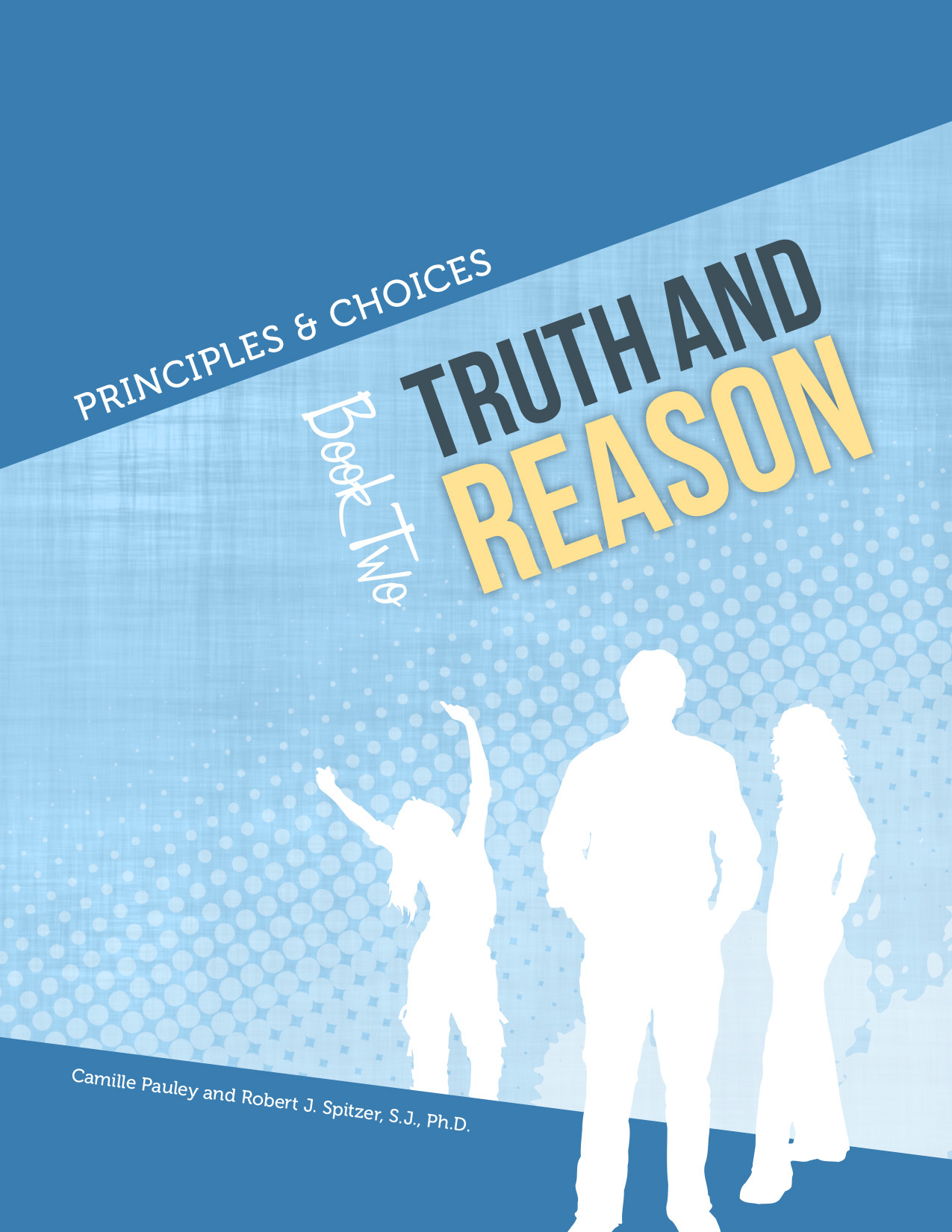 Principles & Choices 2 – Truth and Reason