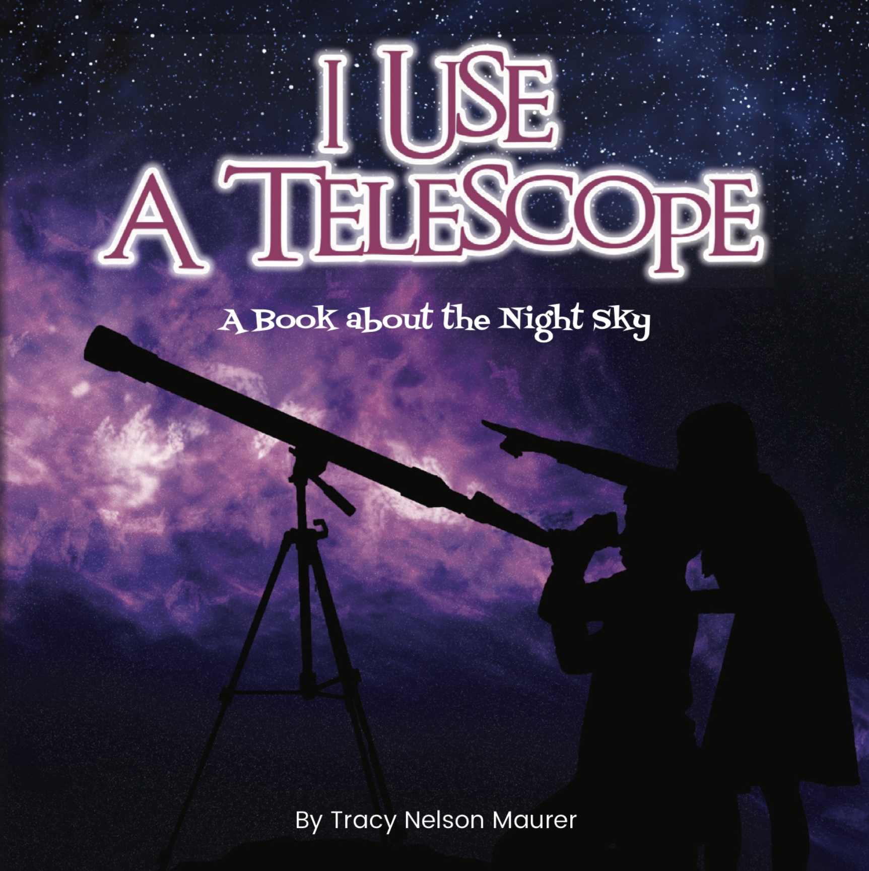 I Use a Telescope; A Book About The Night Sky