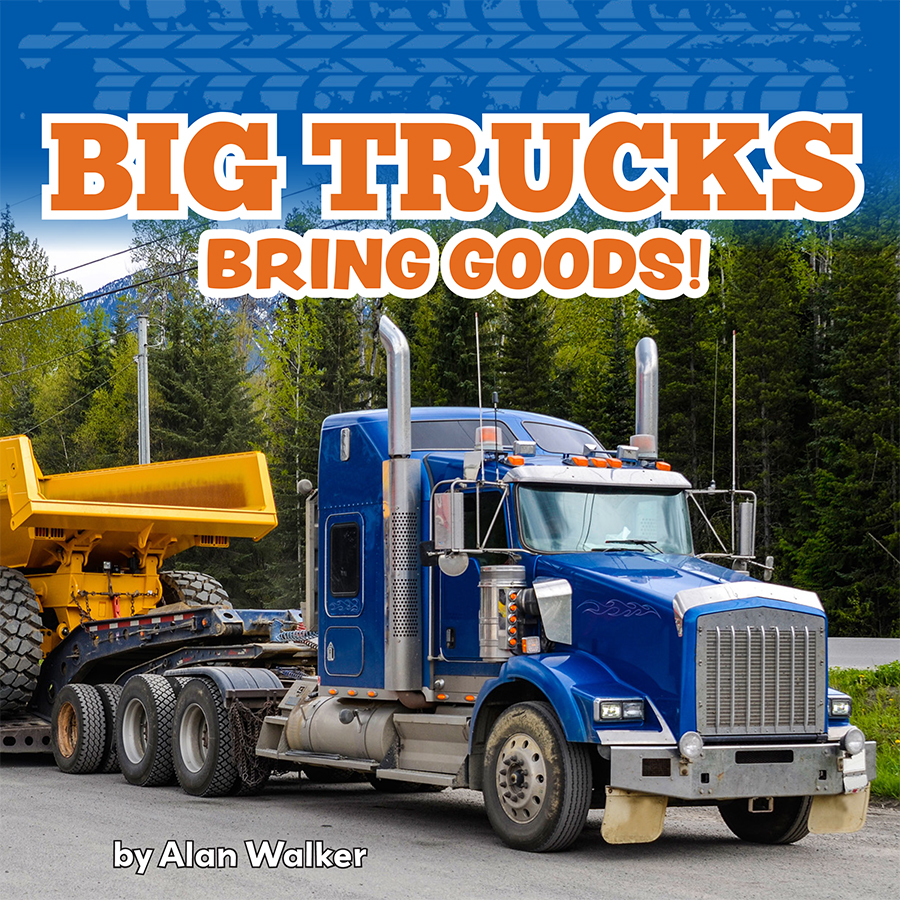 Big Trucks Bring Goods