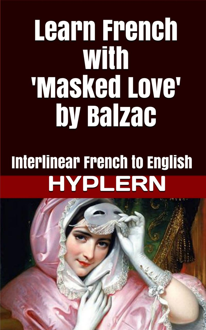 HypLern - Learn French with L'Amour Masqué - Interlinear French to English