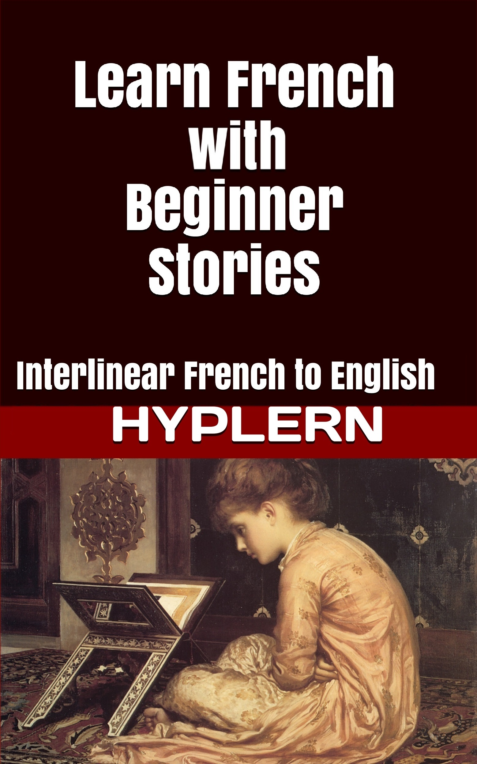 HypLern - Learn French with Beginner Stories - Interlinear French to English