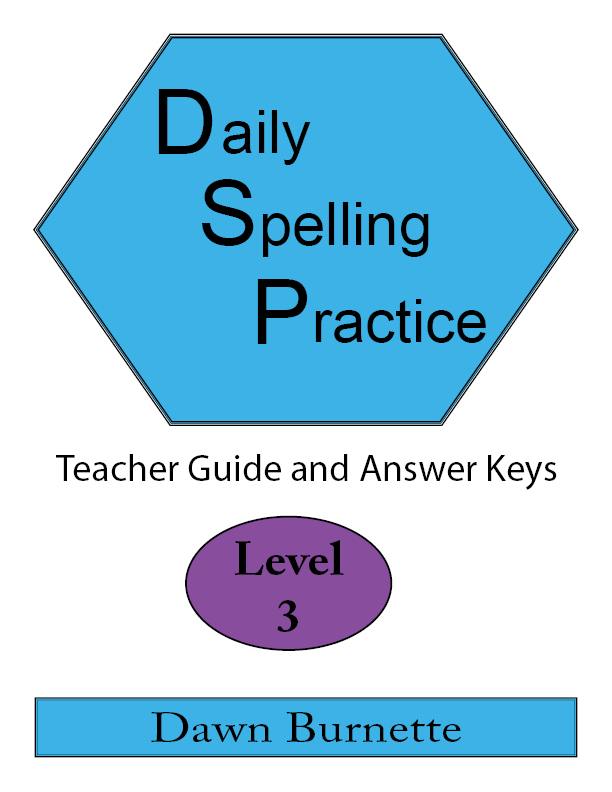 Daily Spelling Practice Teacher Guide and Answer Keys Level 3